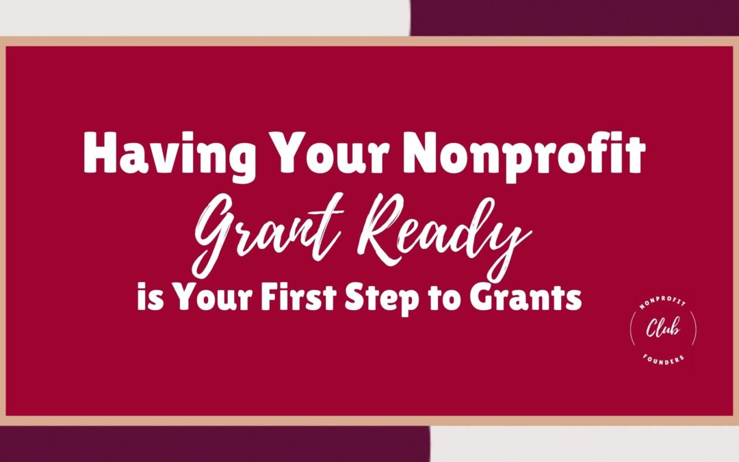 Having Your Nonprofit Grant Ready is Your First Step to Grants