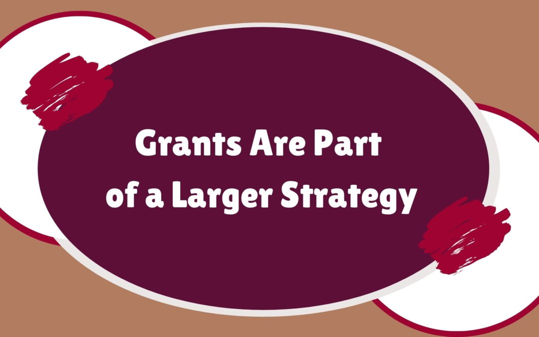 Grants Are Part of a Larger Strategy